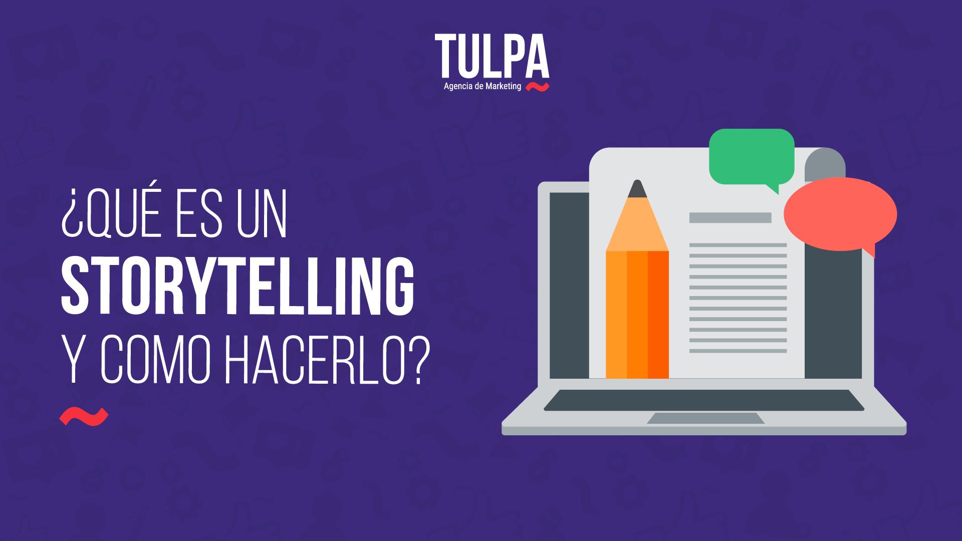 ¿Qué es un storytelling y cómo hacerlo?