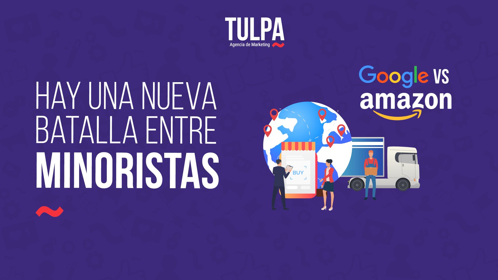 Hay una nueva batalla entre minoristas: Google vs Amazon