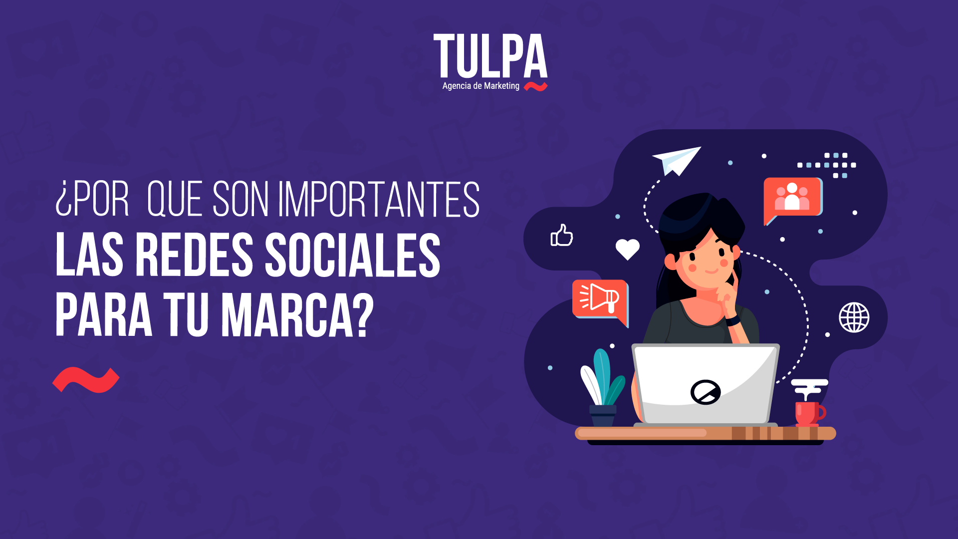 ¿Por qué son importantes las redes sociales para tú marca?