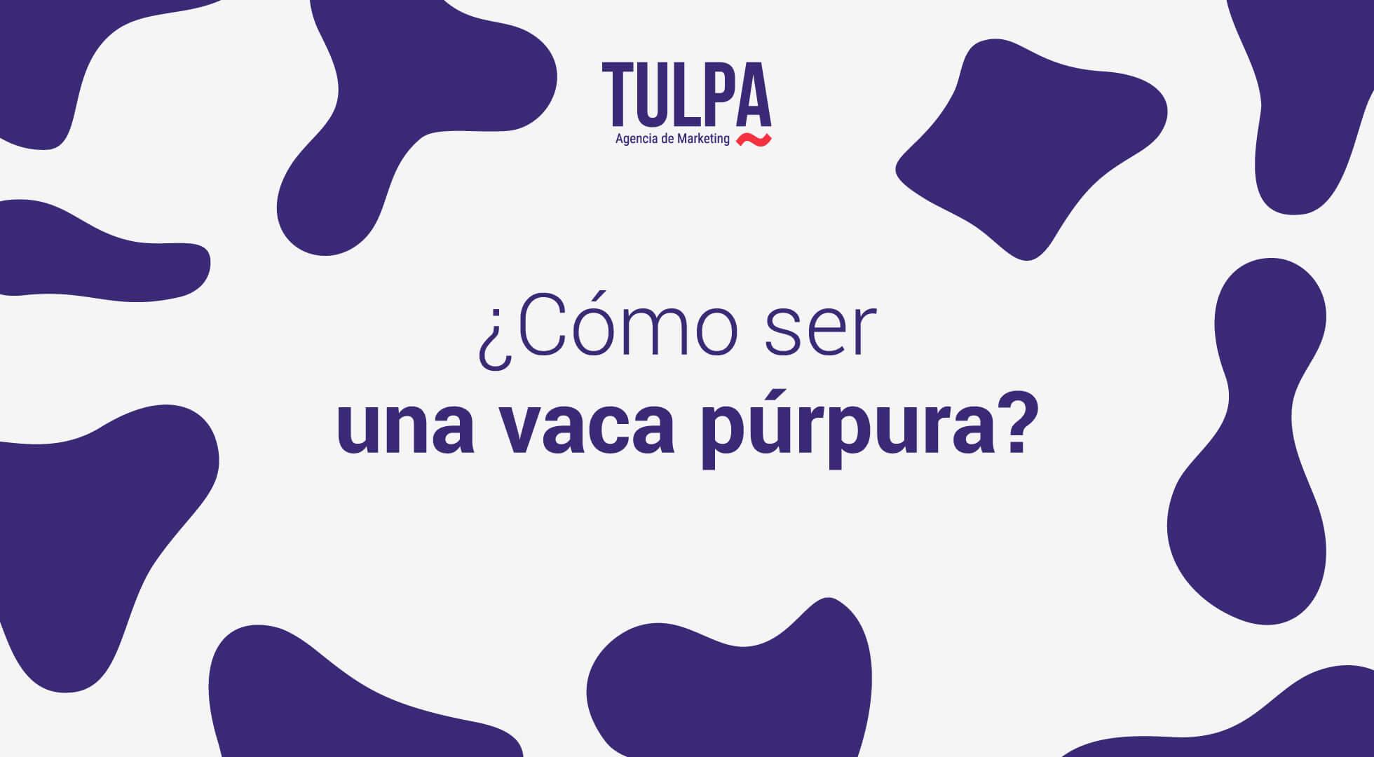Conviértete en una vaca púrpura.