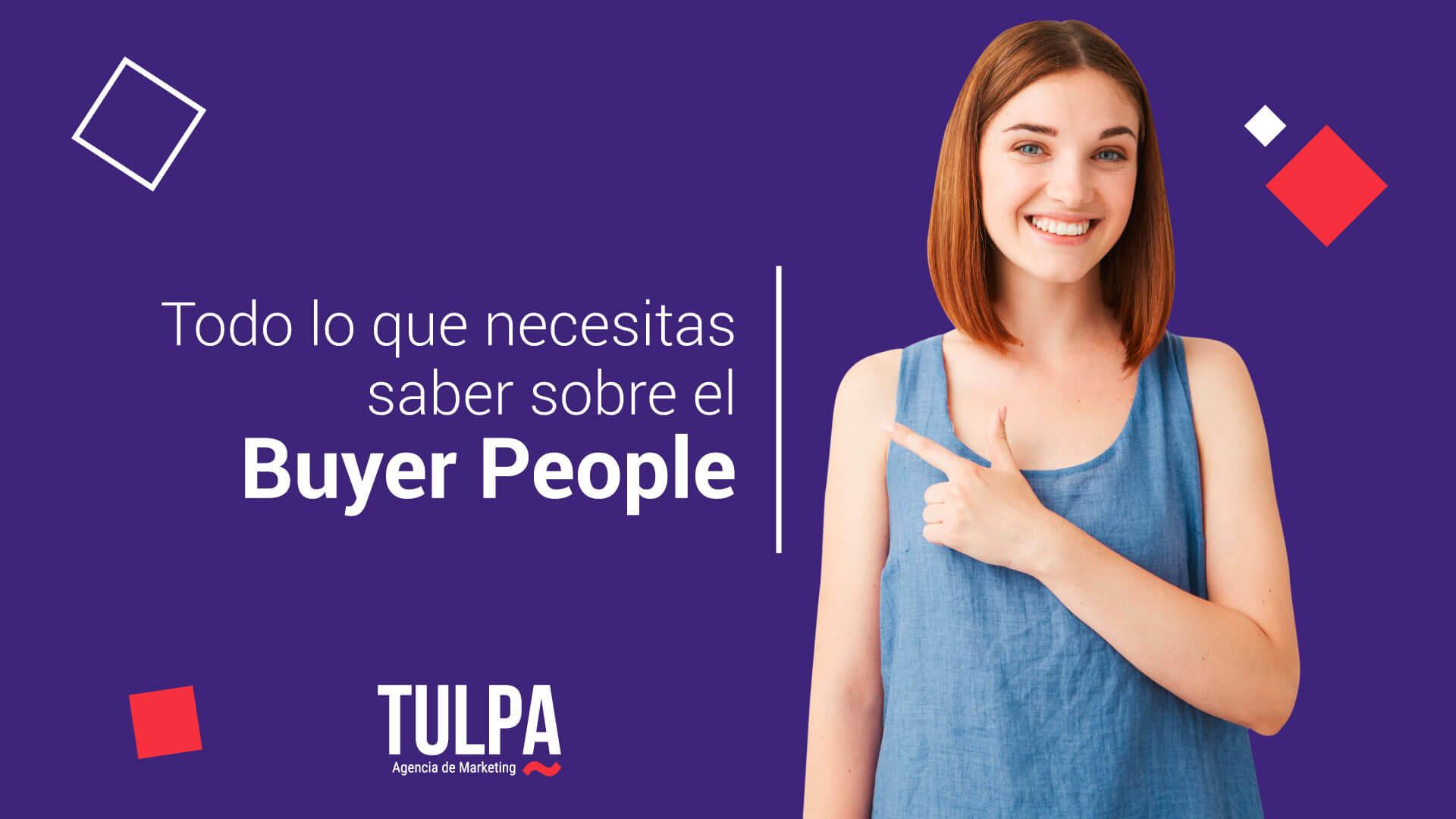 Todo lo que necesitas saber sobre el Buyer People.