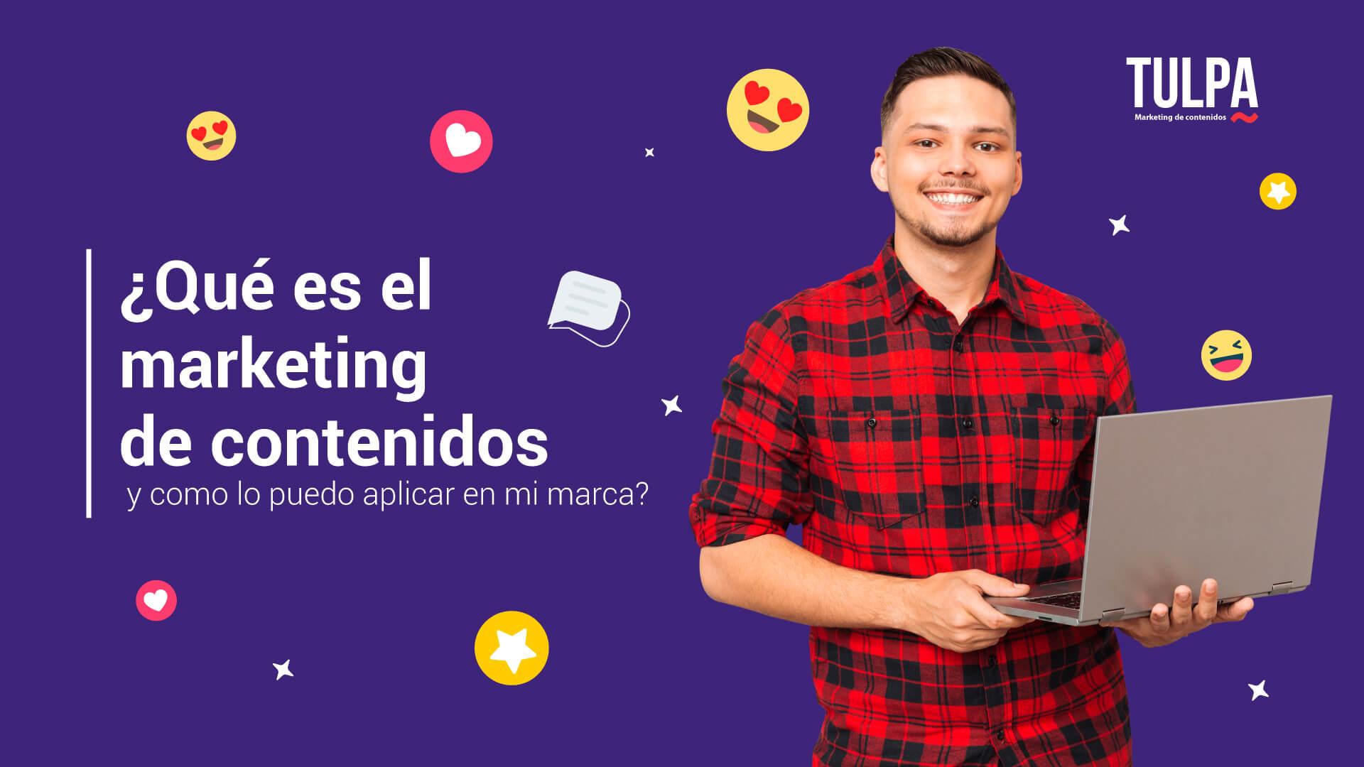 ¿Qué es el marketing de contenidos y como lo puedo aplicar en mi marca?