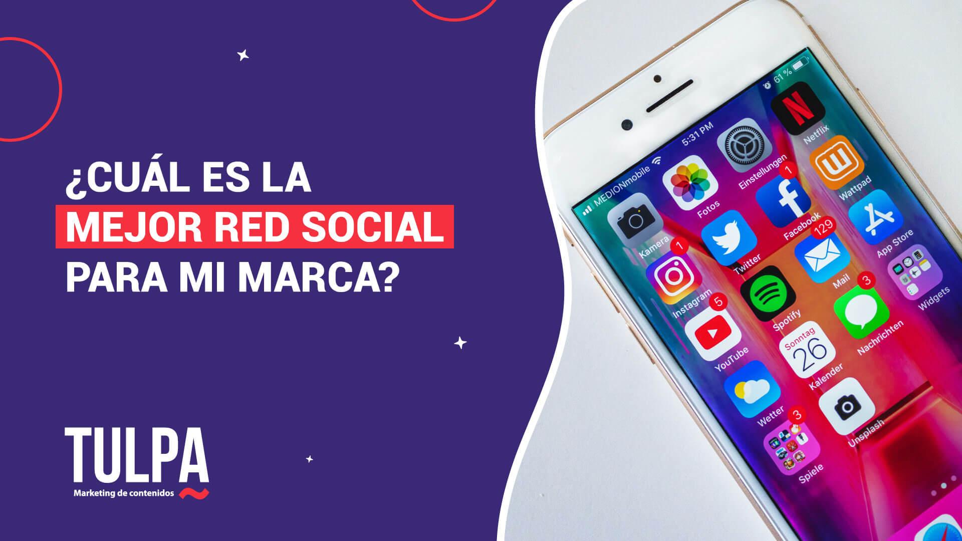 ¿Cuál es la mejor red social para mi marca?