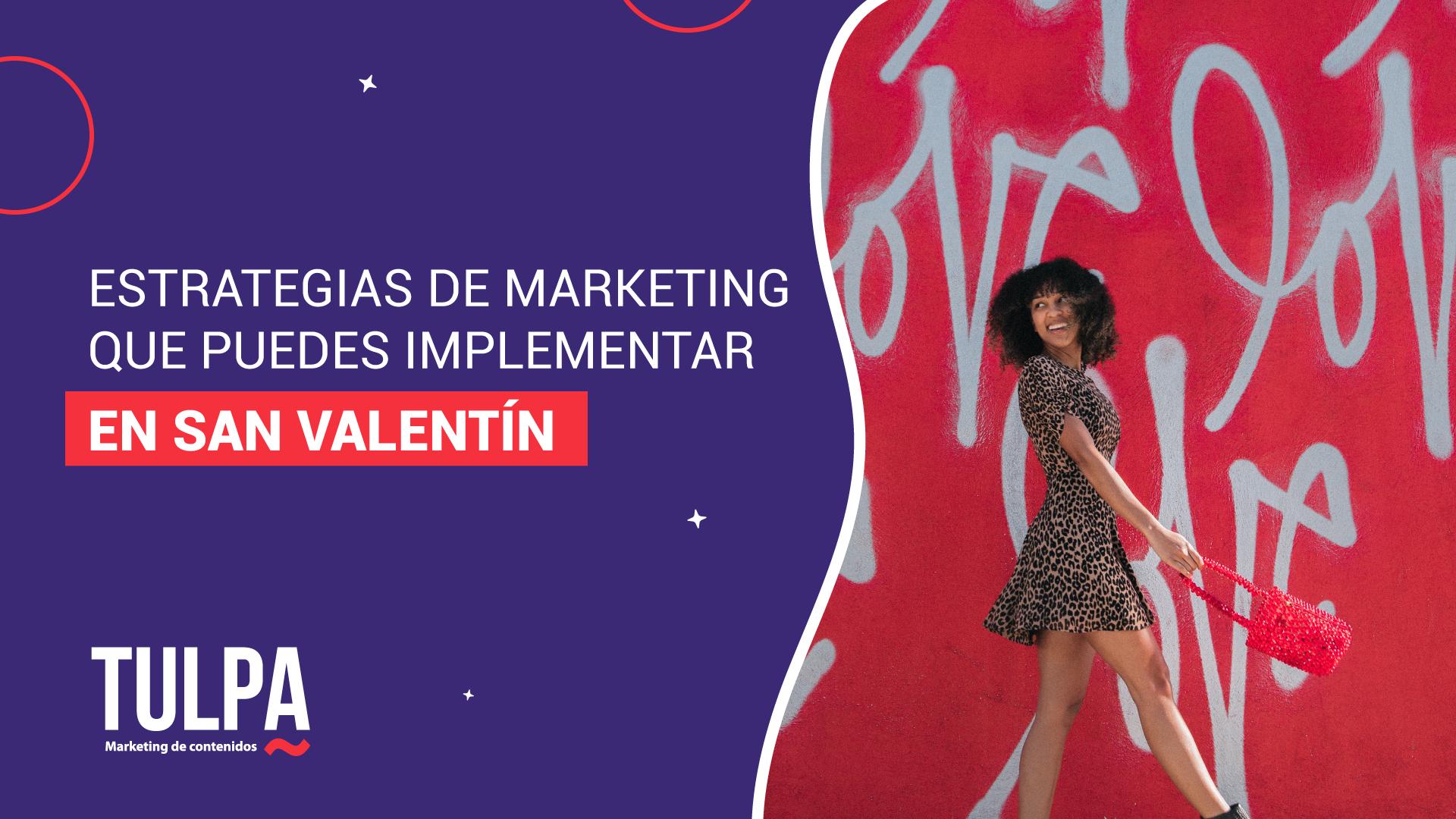 Estrategias de marketing que puedes implementar en San Valentín